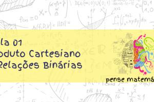 produto cartesiano e relacoes binarias